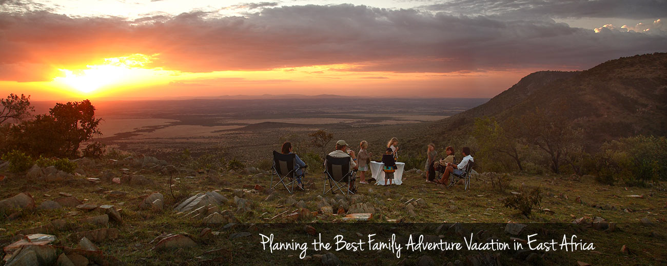 Planning the Best Family Adventure Vacation in East Africa
